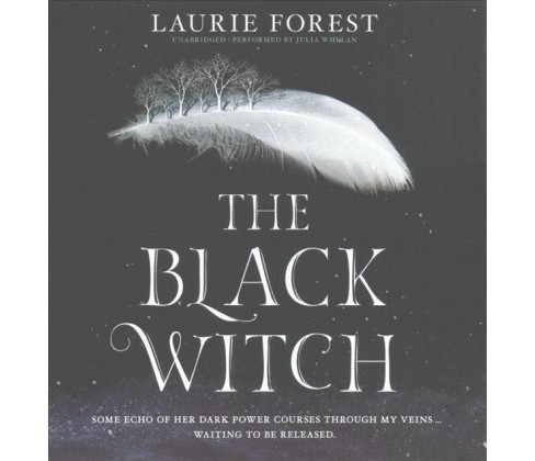 Black Witch (Unabridged) (CD/Spoken Word) (Laurie Forest) - image 1 of 1