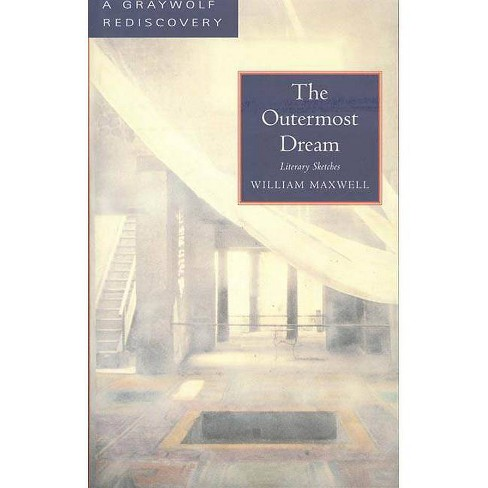 The Outermost Dream - (Graywolf Rediscovery) by  William Maxwell (Paperback) - image 1 of 1