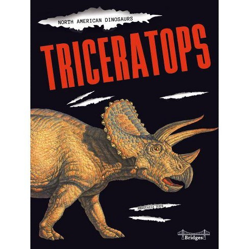 Triceratops - (North American Dinosaurs) by  Anastasia Suen (Hardcover) - image 1 of 1