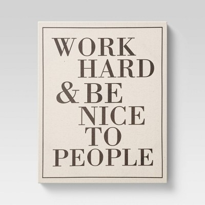 "16"" x 20"" Work Hard and Be Nice Unframed Wall Canvas - Threshold™"