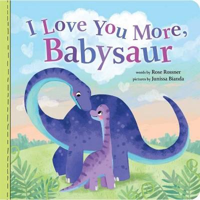 I Love You More, Babysaur - (Punderland)by Rose Rossner (Board Book)