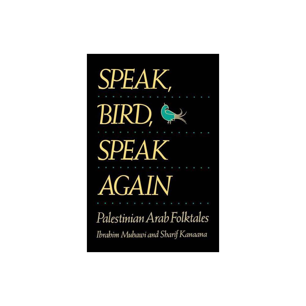 ISBN 9780520062924 product image for Speak, Bird, Speak Again - by Ibrahim Muhawi & Sharif Kanaana (Paperback) | upcitemdb.com