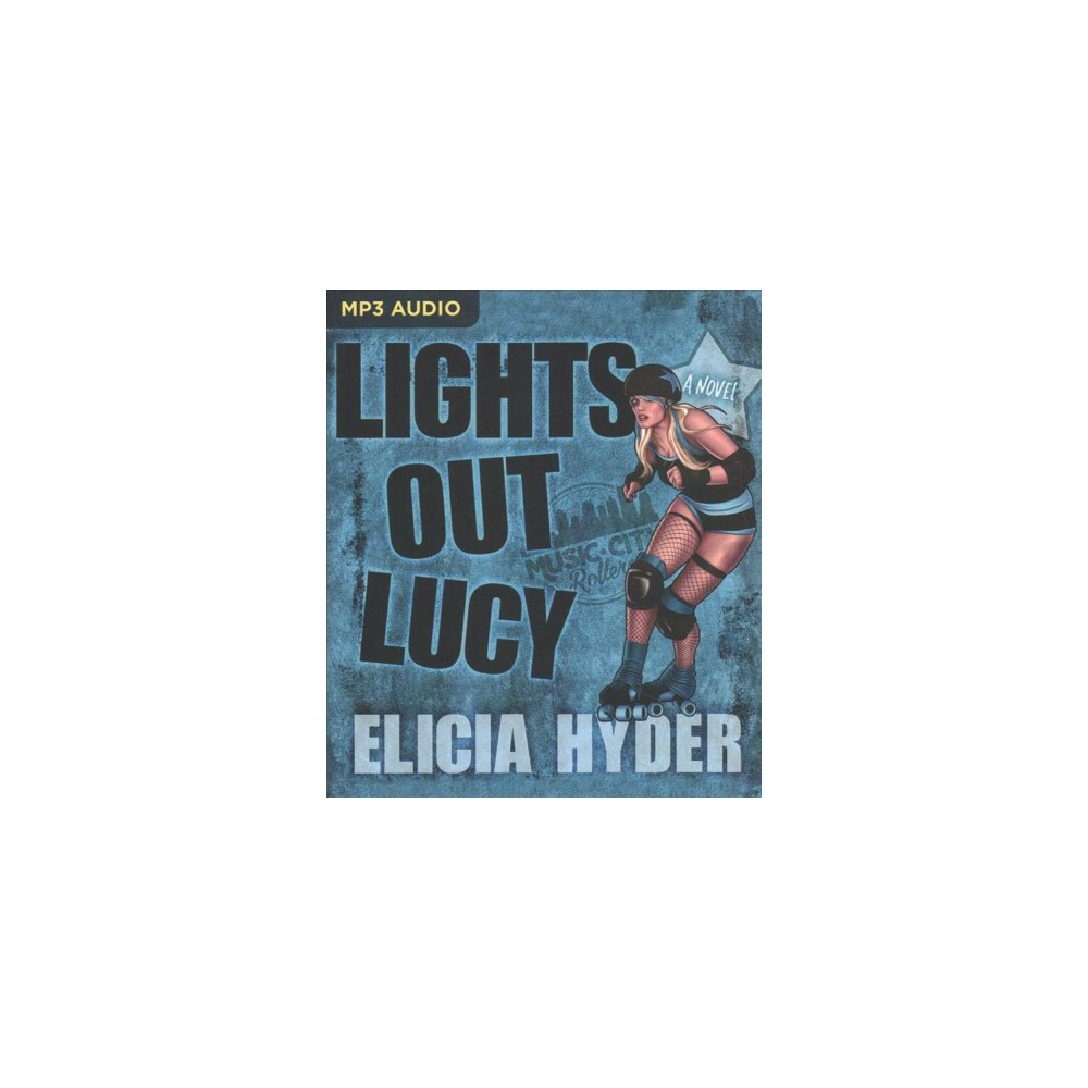 Lights Out Lucy - (Music City Rollers) by Elicia Hyder (MP3-CD)