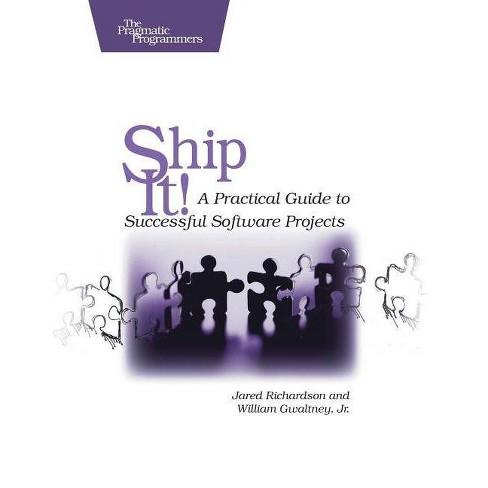 Ship It! - (Pragmatic Programmers) by  Jared Richardson & William A Gwaltney (Paperback) - image 1 of 1