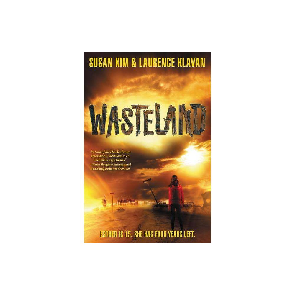 Wasteland - (Wasteland - Trilogy) by Susan Kim & Laurence Klavan (Paperback)