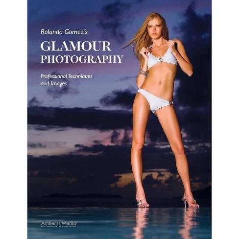 Rolando Gomez's Glamour Photography - (Paperback) - image 1 of 1