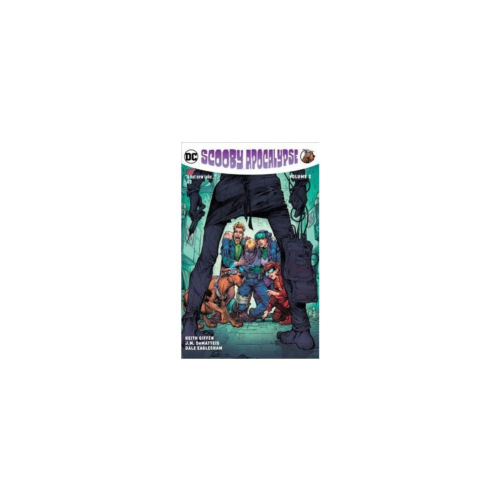 Scooby Apocalypse 2 - (Scooby Apocalypse) by Keith Giffen & J. M. Dematteis (Paperback)