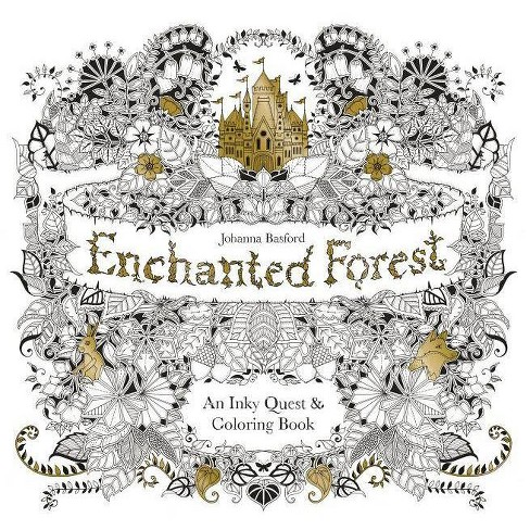 Enchanted Forest: An Inky Quest and Coloring Book by Johanna Basford  (Paperback) by Johanna Basford