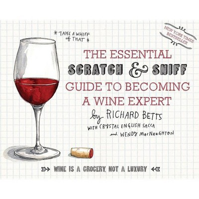 The Essential Scratch and Sniff Guide to Becoming a Wine Expert (Mixed media product)by Richard Betts