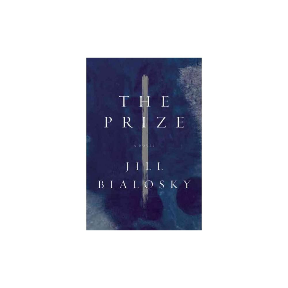 Prize (Hardcover) (Jill Bialosky)