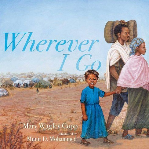 Wherever I Go - by  Mary Wagley Copp (Hardcover) - image 1 of 1