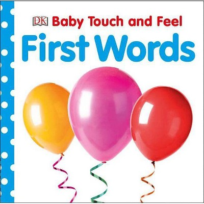 First Words - (Baby Touch and Feel)(Board_book)