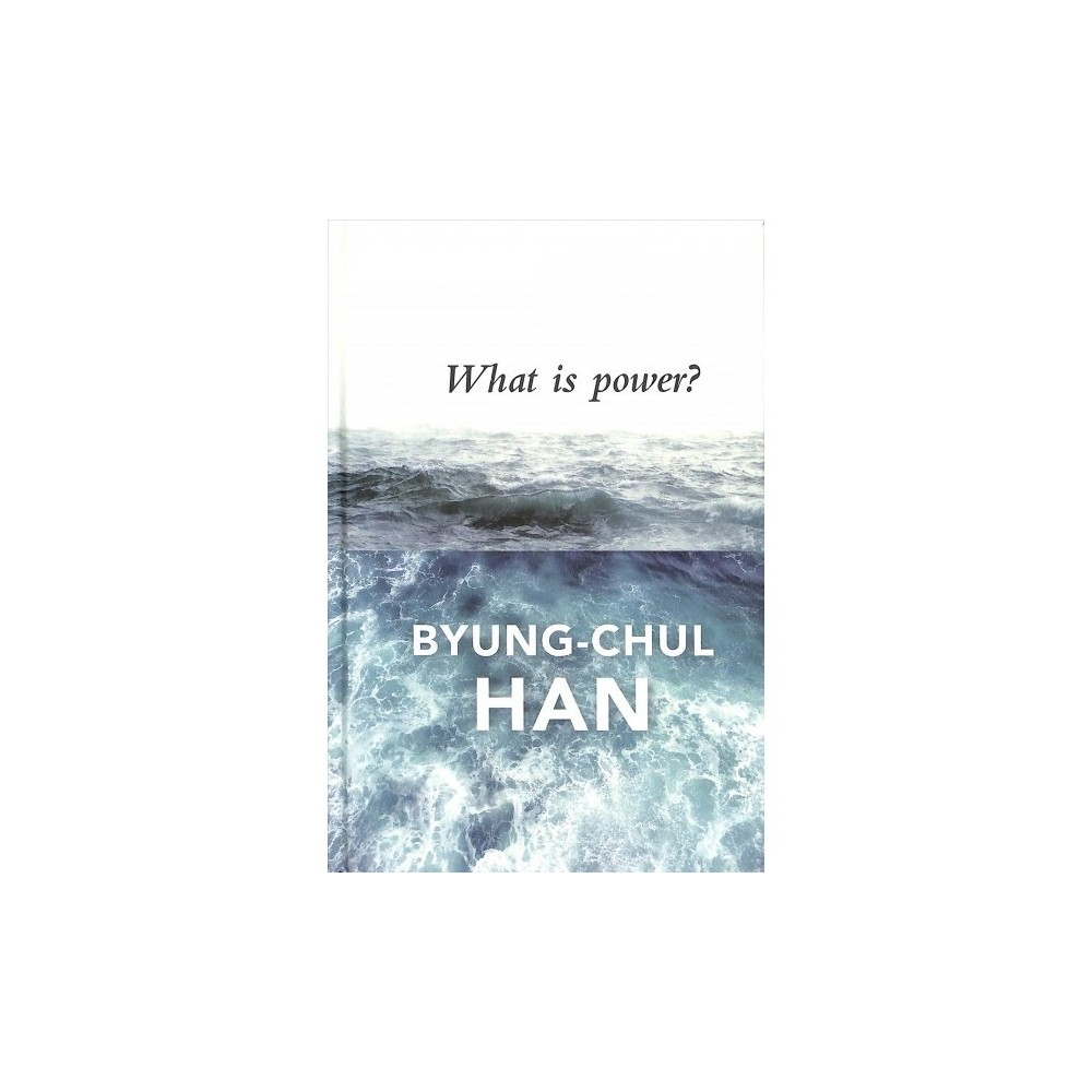 What Is Power? - Tra by Byung-Chul Han (Hardcover)