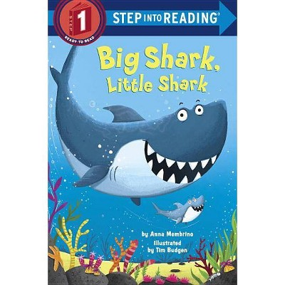 Big Shark, Little Shark - (Step Into Reading)by Anna Membrino (Paperback)