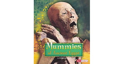 Mummies of Ancient Egypt (Paperback) (Brianna Hall) - image 1 of 1