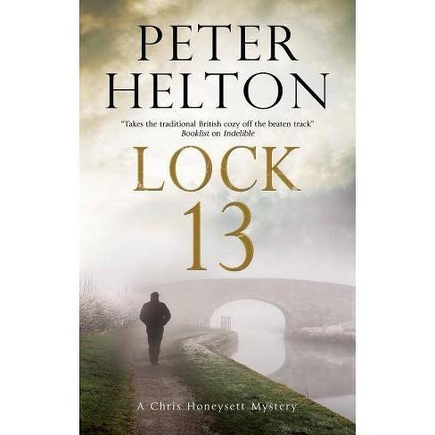 0969767a48bcb Lock 13 - (Chris Honeysett Mystery) By Peter Helton (Hardcover) : Target