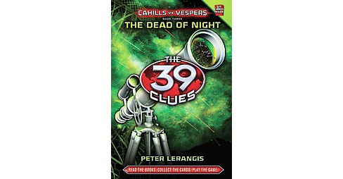 The Dead of Night (The 39 Clues: Cahills vs. Vespers Series #3) (Hardcover) by Peter Lerangis - image 1 of 1