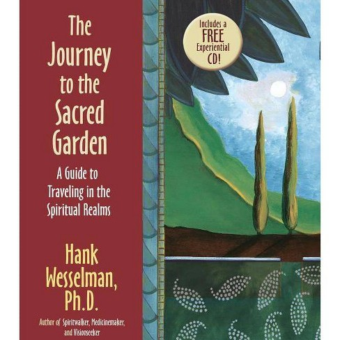 The Journey to the Sacred Garden - by  Hank Wesselman (Mixed media product) - image 1 of 1