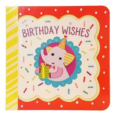 Birthday Wishes - (Little Bird Greetings Keepsake Book) by  Minnie Birdsong (Board Book)