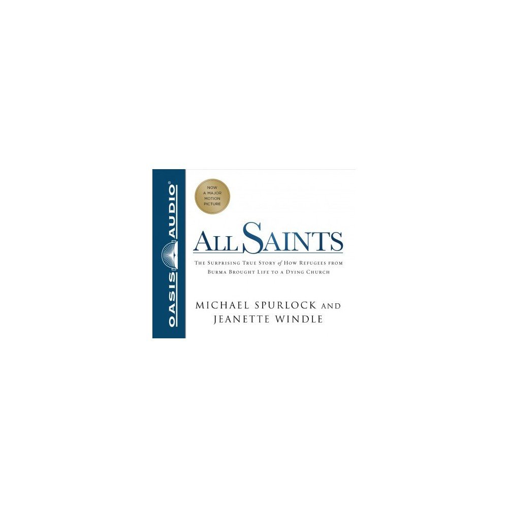 All Saints : The Surprising Story of How Refugees from Burma Brought Life to a Dying Church - Unabridged