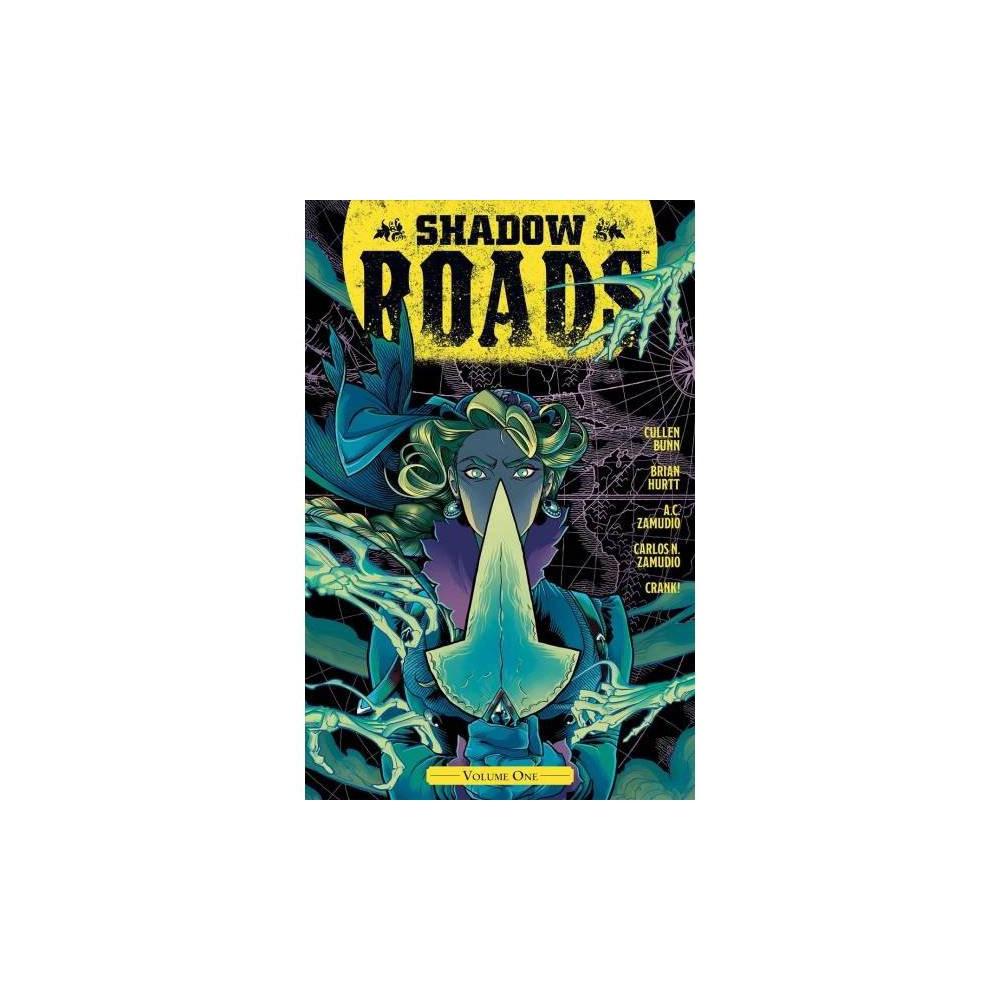 Shadow Roads 1 - (Shadow Roads) by Cullen Bunn & Brian Hurtt (Paperback)