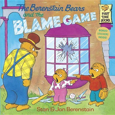 The Berenstain Bears and the Blame Game - (Berenstain Bears First Time Books)by Stan Berenstain & Jan Berenstain (Paperback)