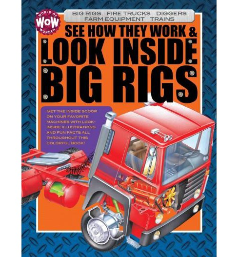See How They Work & Look Inside Big Rigs (Hardcover) - image 1 of 1