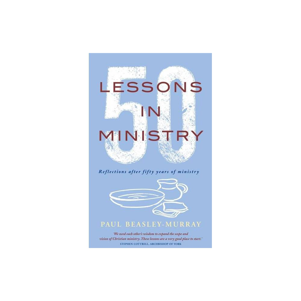 50 Lessons In Ministry By Paul Beasley Murray Paperback
