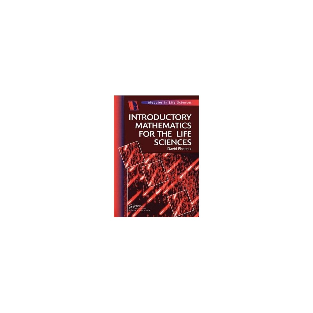 Introductory Mathematics for the Life Sciences - Reprint by David Phoenix (Hardcover)
