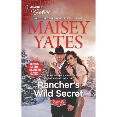 Rancher's Wild Secret & Hold Me, Cowboy - (Gold Valley Vineyards) by Maisey Yates (Paperback)