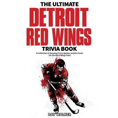 The Ultimate Detroit Red Wings Trivia Book - by  Ray Walker (Paperback)