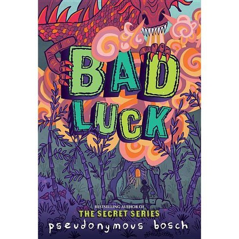 Bad Luck - (Bad Books) by  Pseudonymous Bosch (Paperback) - image 1 of 1
