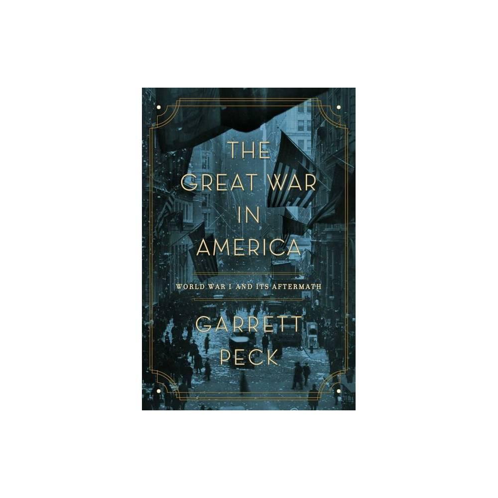 The Great War In America By Garrett Peck Paperback