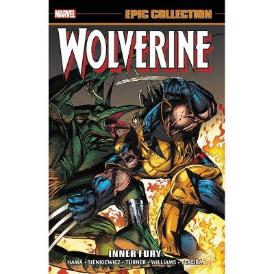 Wolverine Epic Collection: Inner Fury - (Paperback)