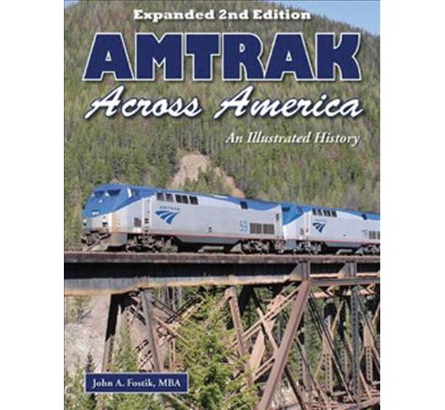 Amtrak Across America : An Illustrated History (Paperback) (John A. Fostik) - image 1 of 1