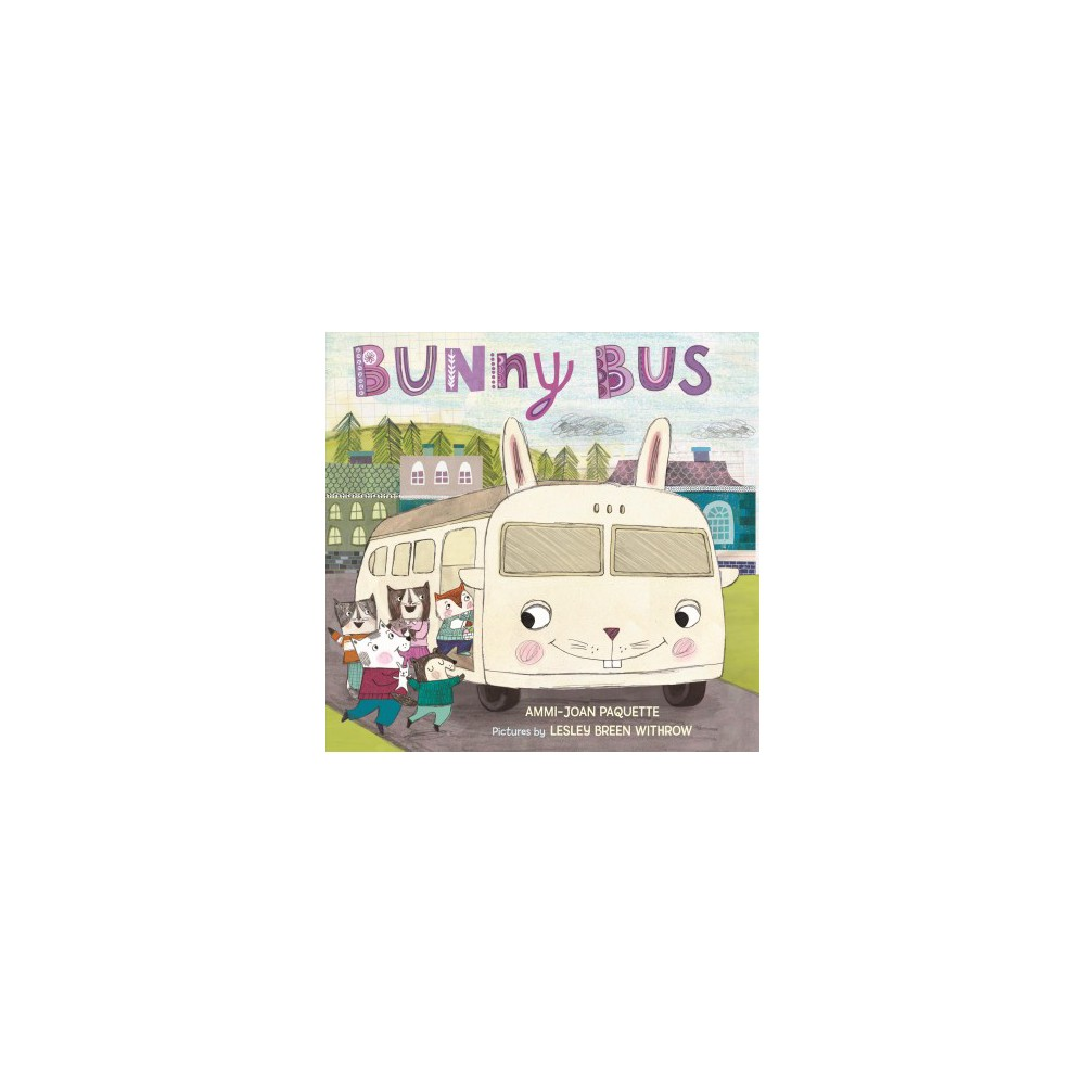 Bunny Bus (School And Library) (Ammi-Joan Paquette)