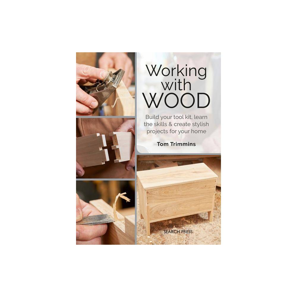 Working With Wood By Tom Trimmins Paperback