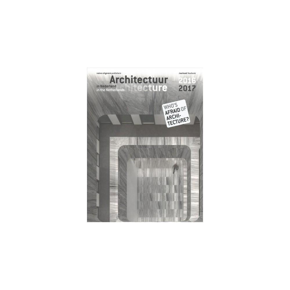 Architectuur in Nederland / Architecture in the Netherlands : Jaarboek 2016/2017 / Yearbook 2016/2017