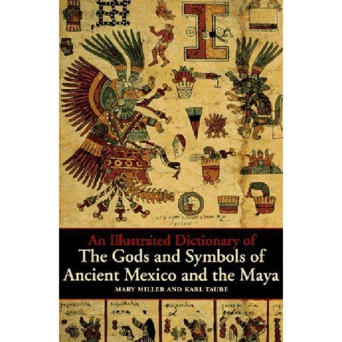 Illustrated Dictionary of Gods & Symbols of Ancient Mexico and the Maya - (Paperback) - image 1 of 1