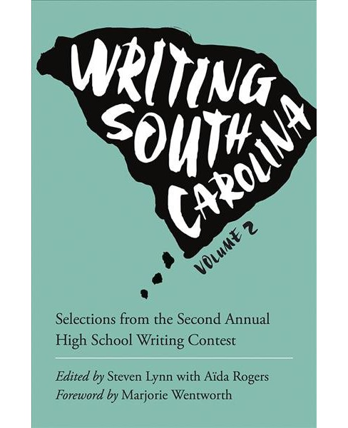 Writing South Carolina : Selections from the Second Annual High School Writing Contest (Vol 2) - image 1 of 1