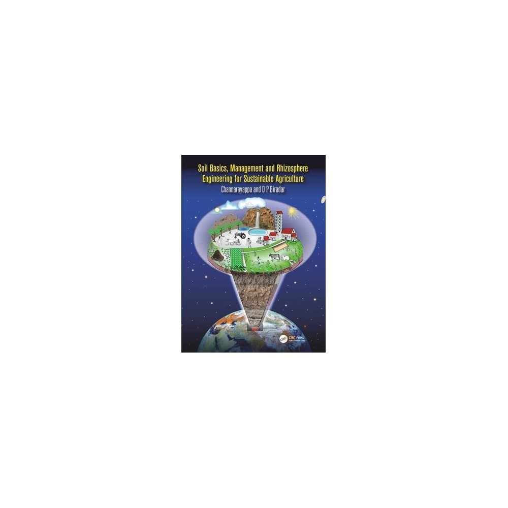 Soil Basics, Management and Rhizosphere Engineering for Sustainable Agriculture - (Hardcover)