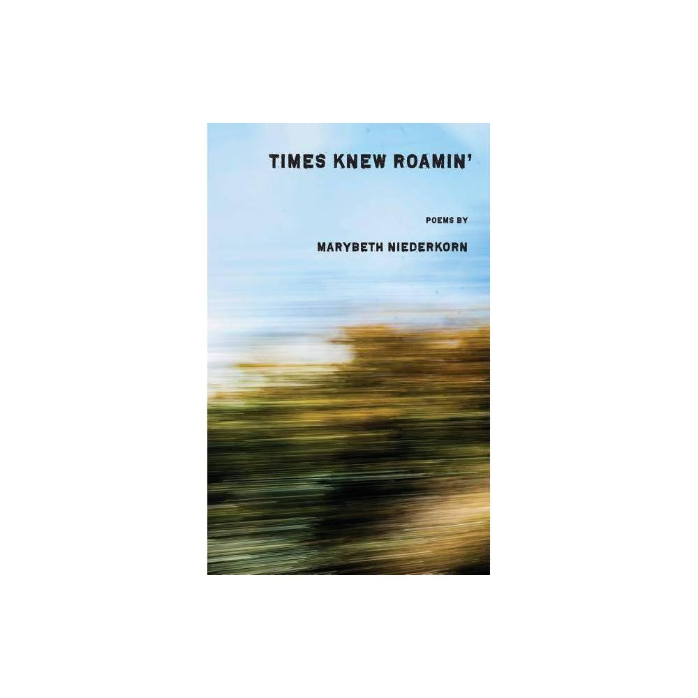 Times Knew Roamin By Marybeth Niederkorn Paperback