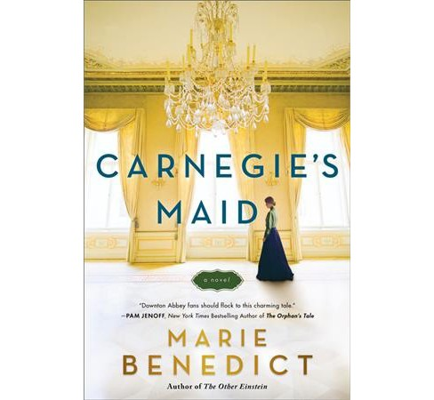 Carnegie's Maid -  by Marie Benedict (Hardcover) - image 1 of 1