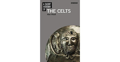 Short History of the Celts (Paperback) (Alex Woolf) - image 1 of 1