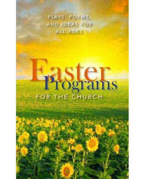 Easter Programs for the Church : Plays, Poems, and Ideas for All Ages (Paperback) (Paul Shepherd) - image 1 of 1