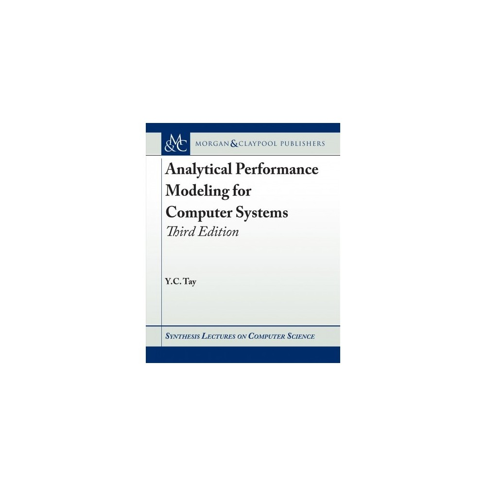 Analytical Performance Modeling for Computer Systems - 3 by Y. C. Tay (Hardcover)