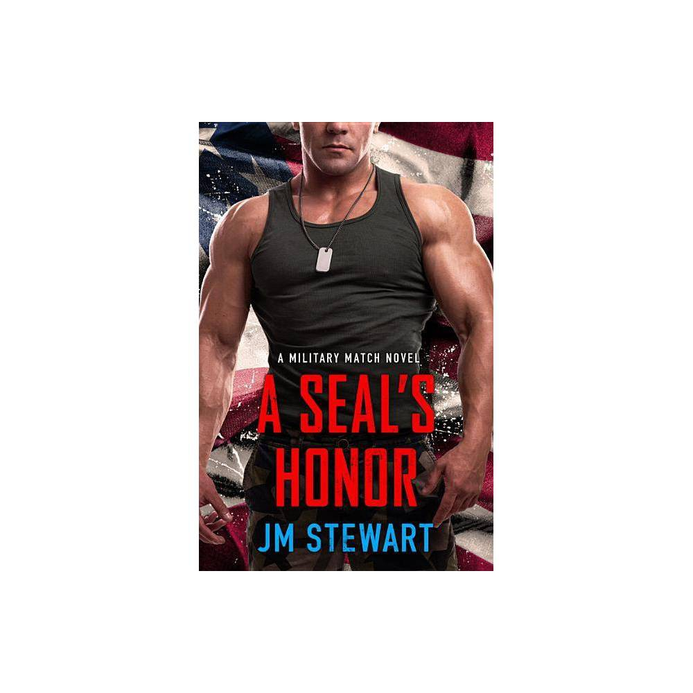 A Seal S Honor Military Match By Jm Stewart Paperback