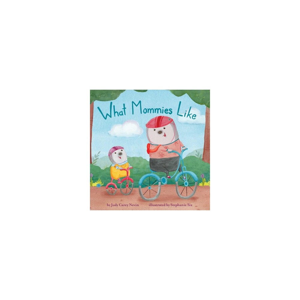 What Mommies Like - (Mini Bee Board Books) by Judy Carey Nevin (Hardcover)