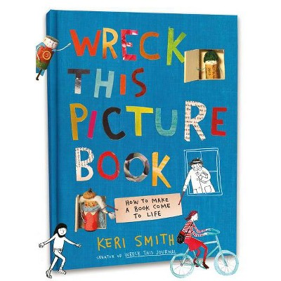 Wreck This Picture Book - by Keri Smith (Hardcover)