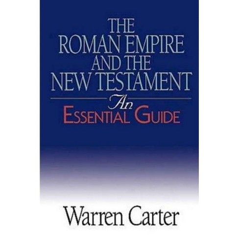 The Roman Empire and the New Testament - (Essential Guides) by  Warren Carter (Paperback) - image 1 of 1